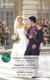 Libro PADRE POR DOS DIAS; PRINCESA DE CONVENIENCIA; MI MUJER IDEAL