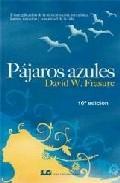 Libro PAJAROS AZULES: UNA EXPLICACION DE LA REENCARNACION, METAFISICA, KARMA, SANACION Y LA REALIDAD DE LA VIDA