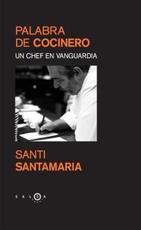 Libro PALABRA DE COCINERO: UN CHEF EN VANGUARDIA