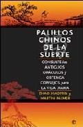 Libro PALILLOS CHINOS DE LA SUERTE: CONSULTE LOS ANTIGUOS ORACULOS Y OB TENGA CONSEJOS PARA LA VIDA DIARIA