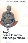 Libro PAPA, DAME LA MANO QUE TENGO MIEDO