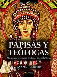 Libro PAPISAS Y TEOLOGAS: LAS MUJERES QUE GOBERNARON EL REINO DE DIOS E N LA TIERRA