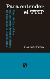 Libro PARA ENTENDER EL TTIP: UNA VISION CRITICA DEL ACUERDO TRANSATLANTICO DE COMERCIO E INVERSIONES