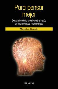 Libro PARA PENSAR MEJOR: DESARROLLO DE LA CREATIVIDAD A TRAVES DE LOS P ROCESOS MATEMATICOS