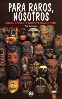 Libro PARA RAROS, NOSOTROS: INTRODUCCION A LA ANTROPOLOGIA CULTURAL