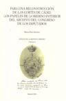 Libro PARA UNA RECONSTRUCCION DE LAS CORTES DE CADIZ: LOS PAPELES DE GO BIERNO INTERIOR DEL ARCHIVO DEL CONGRESO DE LOS DIPUTADOS