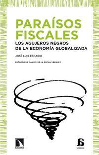 Libro PARAISOS FISCALES: LOS AGUJEROS NEGROS DE LA ECONOMIA GLOBALIZADA