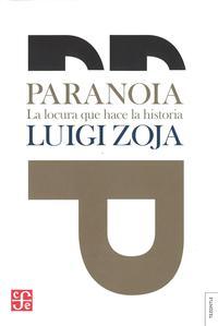 Libro PARANOIA. LA LOCURA QUE HACE LA HISTORIA