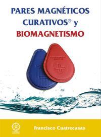 Libro PARES MAGNÉTICOS CURATIVOS Y BIOMAGNETISMO