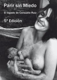 Libro PARIR SIN MIEDO: EL LEGADO DE CONSUELO RUIZ