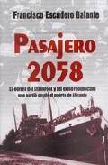 Libro PASAJERO 2058: LA ODISEA DEL STANBROOK Y DEL EXILIO REPUBLICANO Q UE PARTIO DESDE EL PUERTO DE ALICANTE