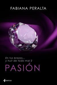 Libro PASION: EN TUS BRAZOS Y HUIR DE TODO MAL, II