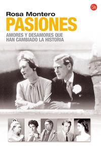 Libro PASIONES: AMORES Y DESAMORES QUE HAN CAMBIADO LA HISTORIA