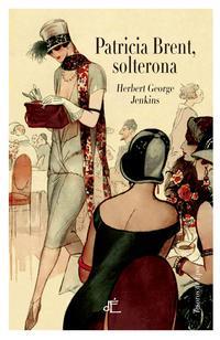 Libro PATRICIA BRENT, SOLTERONA