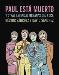 Libro PAUL ESTÁ MUERTO Y OTRAS LEYENDAS URBANAS DEL ROCK