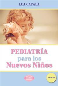 Libro PEDIATRIA PARA LOS NUEVOS NIÑOS