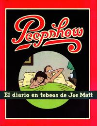 Libro PEEPSHOW: EL DIARIO EN TEBEOS DE JOE MATT