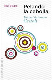Libro PELANDO LA CEBOLLA: MANUAL DE TERAPIA GESTALT