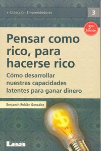 Libro PENSAR COMO RICO, PARA HACERSE RICO: COMO DESARROLLAR NUESTRAS CA PACIDADES LATENTES PARA GANAR DINERO