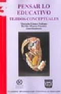 Libro PENSAR LO EDUCATIVO: TEJIDOS CONCEPTUALES