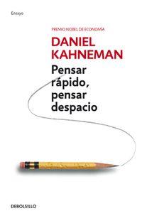 Libro PENSAR RÁPIDO, PENSAR DESPACIO