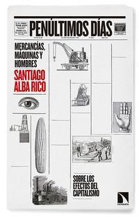 Libro PENULTIMOS DIAS: MERCANCIAS, MAQUINAS, HOMBRES