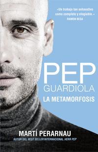 Libro PEP GUARDIOLA. LA METAMORFOSIS