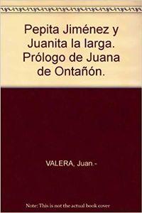 Libro PEPITA JIMENEZ; JUANITA LA LARGA
