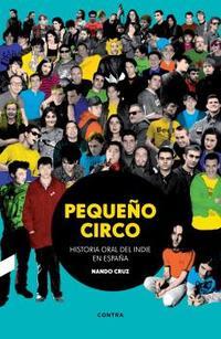 Libro PEQUEÑO CIRCO: HISTORIA ORAL DEL INDIE EN ESPAÑA
