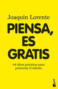 Libro PIENSA, ES GRATIS: 84 IDEAS BRILLANTES PARA POTENCIAR EL TALENTO