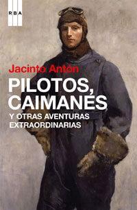 Libro PILOTOS, CAIMANES Y OTRAS AVENTURAS EXTRAORDINARIAS