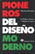 Libro PIONEROS DEL DISEÑO MODERNO: DE WILLIAM MORRIS A WALTER GROPIUS