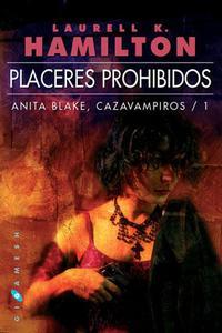 Libro PLACERES PROHIBIDOS. ANITA BLAKE: CAZAVAMPIROS 1
