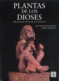 Libro PLANTAS DE LOS DIOSES: ORIGENES DEL USO DE LOS ALUCINOGENOS