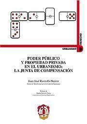 Libro PODER PUBLICO Y PROPIEDAD PRIVADA EN EL URBANISMO: LA JUNTA DE CO MPENSACIÓN