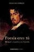 Libro POESIA ERES TU: BECQUER, EL POETA Y SU LEYENDA