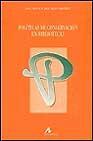 Libro POLITICAS DE CONSERVACION EN BIBLIOTECAS