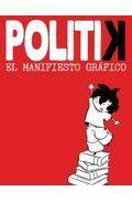 Libro POLITIK EL MANIFIESTO GRAFICO