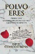 Libro POLVO ERES: PERIPECIAS Y EXTRAVAGANCIAS DE ALGUNOS CADAVERES INQU IETOS