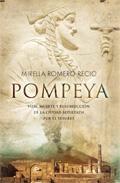 Libro POMPEYA: VIDA, MUERTE Y RESURRECCION DE LA CIUDAD SEPULTADA POR E L VESUBIO