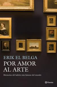 Libro POR AMOR AL ARTE: MEMORIAS DEL LADRON MAS FAMOSO DEL MUNDO