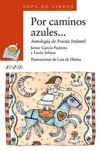 Libro POR CAMINOS AZULES: ANTOLOGIA DE POESIA INFANTIL