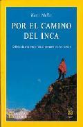 Libro POR EL CAMINO DEL INCA: ODISEA DE UNA MUJER EN EL CORAZON DE  LOS ANDES