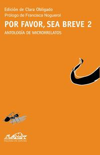 Libro POR FAVOR, SEA BREVE 2: ANTOLOGIA DE MICRORELATOS