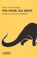 Libro POR FAVOR, SEA BREVE: ANTOLOGIA DE RELATOS HIPERBREVES