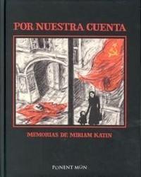 Libro POR NUESTRA CUENTA: MEMORIAS DE MIRIAM KATIN