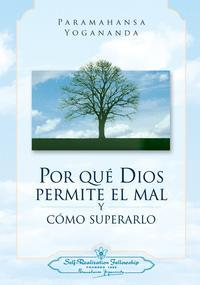 Libro POR QUÉ DIOS PERMITE EL MAL Y COMO SUPERARLO