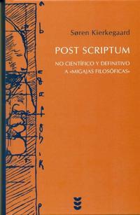 Libro POST SCRIPTUM: NO CIENTIFICO Y DEFINITIVO A MIGAJAS FILOSOFICAS