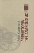 Libro PREHISTORIA DEL ANARQUISMO