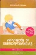 Libro PREVENCION DE DROGODEPENDENCIAS: GUIA PEDAGOGICA CON CASOS PRACTI COS NIÑOS Y ADOLESCENTES